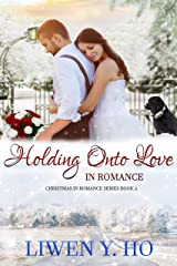 Holding Onto Love in Romance (Christmas in Romance Book 3) Kindle Edition