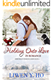 Holding Onto Love in Romance (Christmas in Romance Book 3)