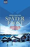 Später Frost: Der erste Fall für Ingrid Nyström und Stina Forss (Die Kommissarinnen Nyström und Forss ermitteln 1) (German Edition)