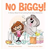 No Biggy!: A Story About Overcoming Everyday Obstacles