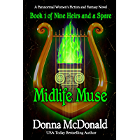Midlife Muse: A Paranormal Women's Fiction and Fantasy Novel (Nine Heirs and a Spare Book 1)