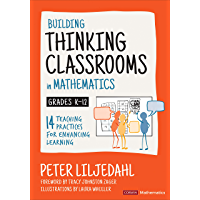 Building Thinking Classrooms in Mathematics, Grades K-12: 14 Teaching Practices for Enhancing Learning (Corwin…