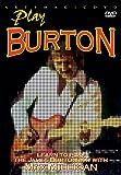 Milligan, Max - Play Burton