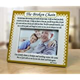 The Broken Chain Picture Frame - 4 x 6 Memorial Photo Frame with The Broken Chain Poem - Bereavement Frame