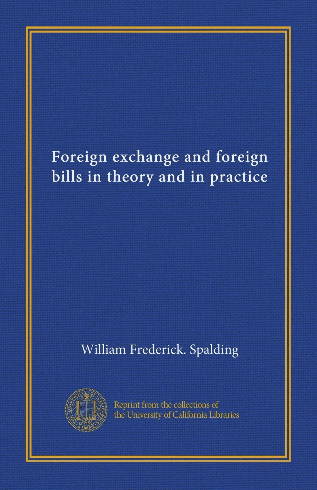 Foreign exchange and foreign bills in theory and in practice PDF