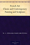 French Art Classic and Contemporary Painting and Sculpture (English Edition)
