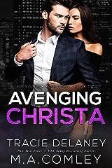 Avenging Christa: A Billionaire Romance (Irresistibly Mine Book 2) Kindle Edition