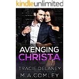 Avenging Christa: A Billionaire Romance (Irresistibly Mine Book 2)