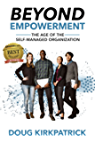 Beyond Empowerment: The Age of the Self-Managed Organization