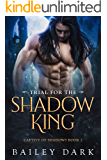 Trial for The Shadow King (Captive of Shadows Book 2)