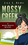Mossy Creek:  A Maggie Mercer Mystery Book 1