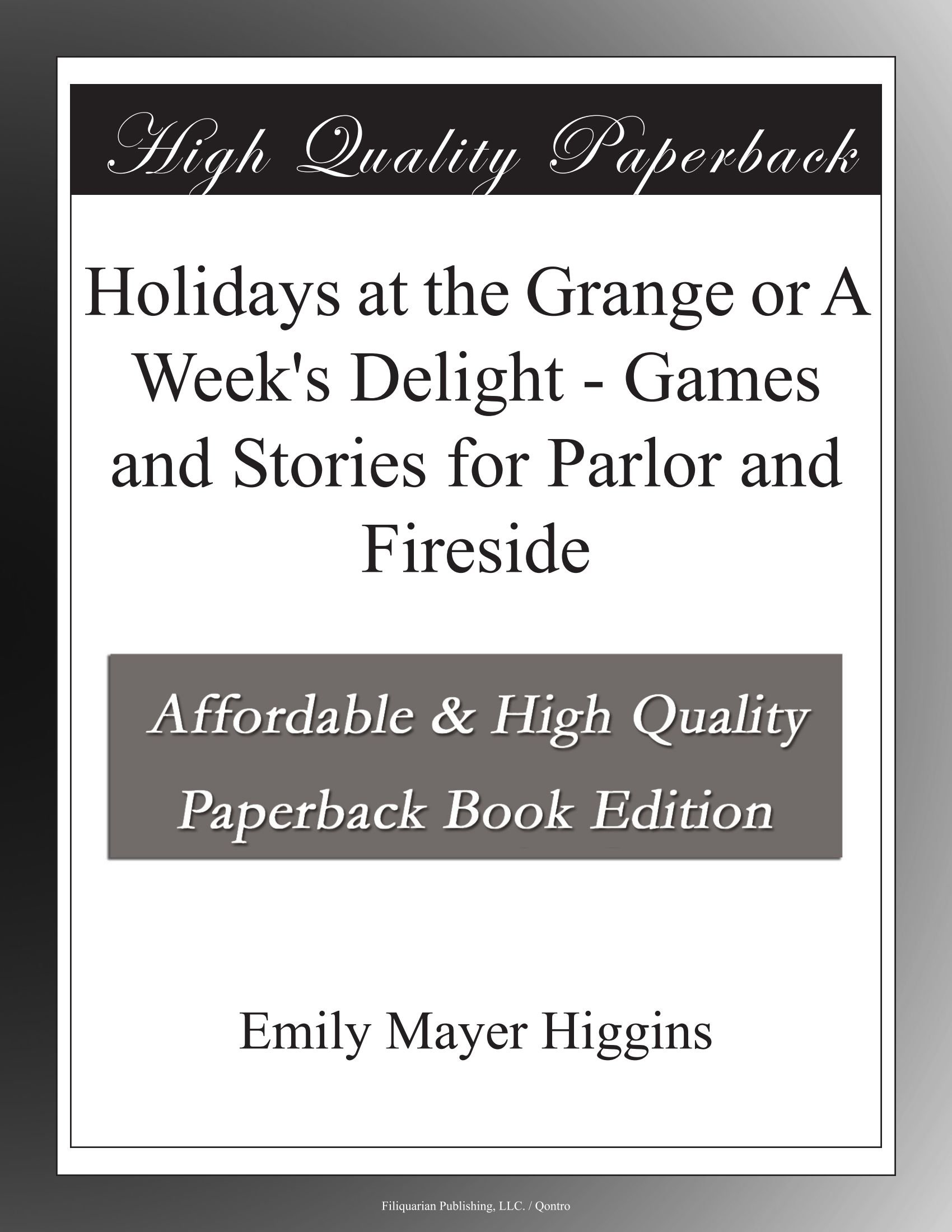 Holidays at the Grange or A Week's Delight - Games and Stories for Parlor and Fireside pdf