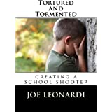 Tortured and Tormented: creating a school shooter (The Damaged and Broken Collection)