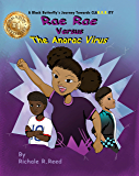 A Black Butterfly's Journey Towards CLAR.R.R.ITY: Rae Rae Versus The Anoroc Virus