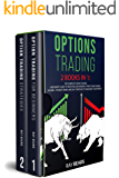 OPTIONS TRADING: 2 BOOKS IN 1: The Complete Crash Course. A Beginners Guide to Investing and Making a Profit and Passive…