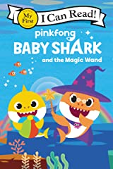 Baby Shark: Baby Shark and the Magic Wand (My First I Can Read) Kindle Edition