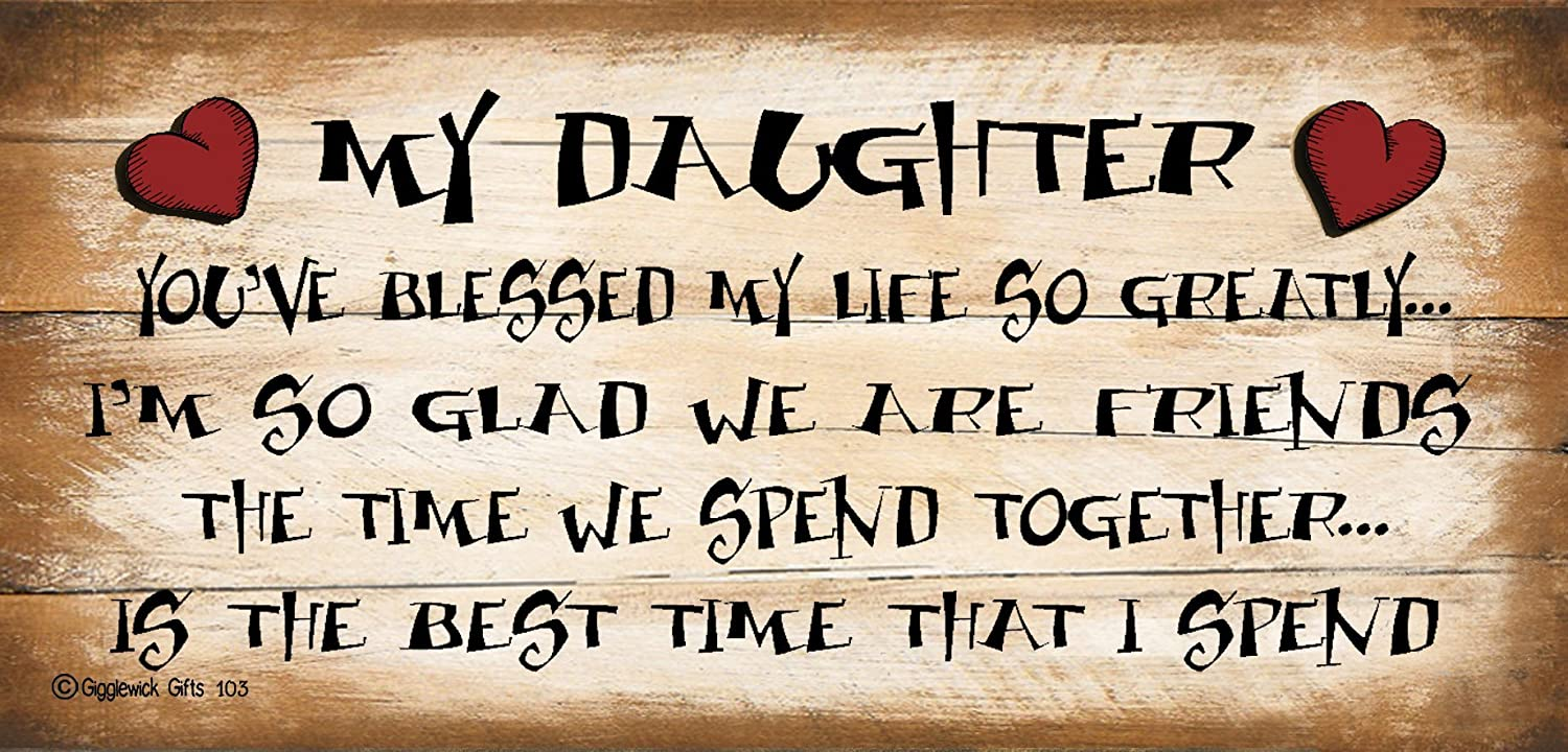 SHABBY CHIC FUNNY WOODEN SIGN MY DAUGHTER GIFT PRESENT 103