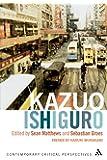 Kazuo Ishiguro: Contemporary Critical Perspectives (Continuum Critical Perspectives)