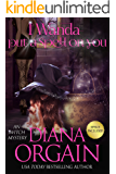 I Wanda Put a Spell on You (An iWitch Mystery Book 2)