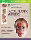 Master Techniques in Otolaryngology - Head and Neck Surgery: Facial Plastic Surgery (Master Techniques in Otolaryngology Surgery)
