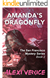 Amanda's Dragonfly (The San Francisco Mystery Series Book 2)