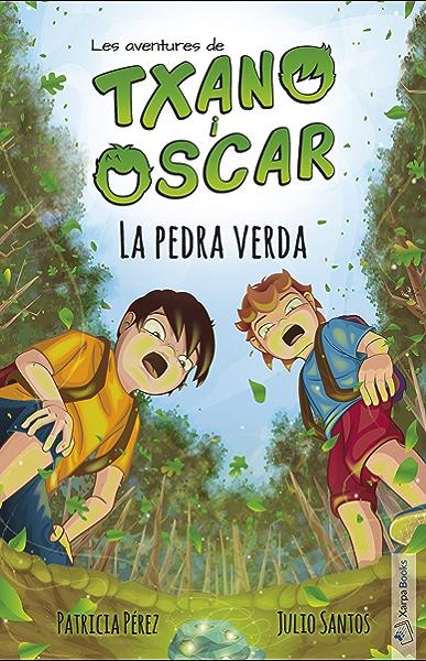 La pedra verda: (7-12 anys) (Txano i Òscar Book 1) (Catalan ...