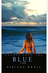 Escape into the Blue (The Sophia Series Book 1) Kindle Edition