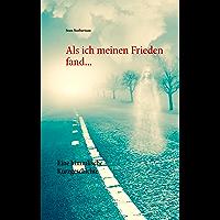 Als ich meinen Frieden fand...: Eine himmlische Kurzgeschichte in einfacher Sprache (German Edition)