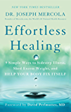 Effortless Healing: 9 Simple Ways to Sidestep Illness, Shed Excess Weight, and Help Your Body FixItself