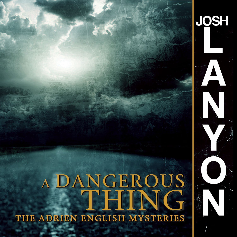A Dangerous Thing: An Adrien English Mystery, Book 2