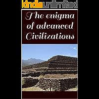 The enigma of advanced Civilizations
