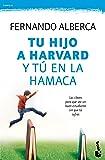Tu Hijo A Harvard Y Tú En La Hamaca (Familia)