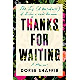 Thanks for Waiting: The Joy (& Weirdness) of Being a Late Bloomer