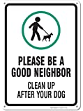 "Clean Up After Your Dog Sign, Legend Be A Good Neighbor Clean Up After Your Dog with Graphic, 14"" high x 10"" wide, Black/Green on White, Rust Free Aluminum Sign"