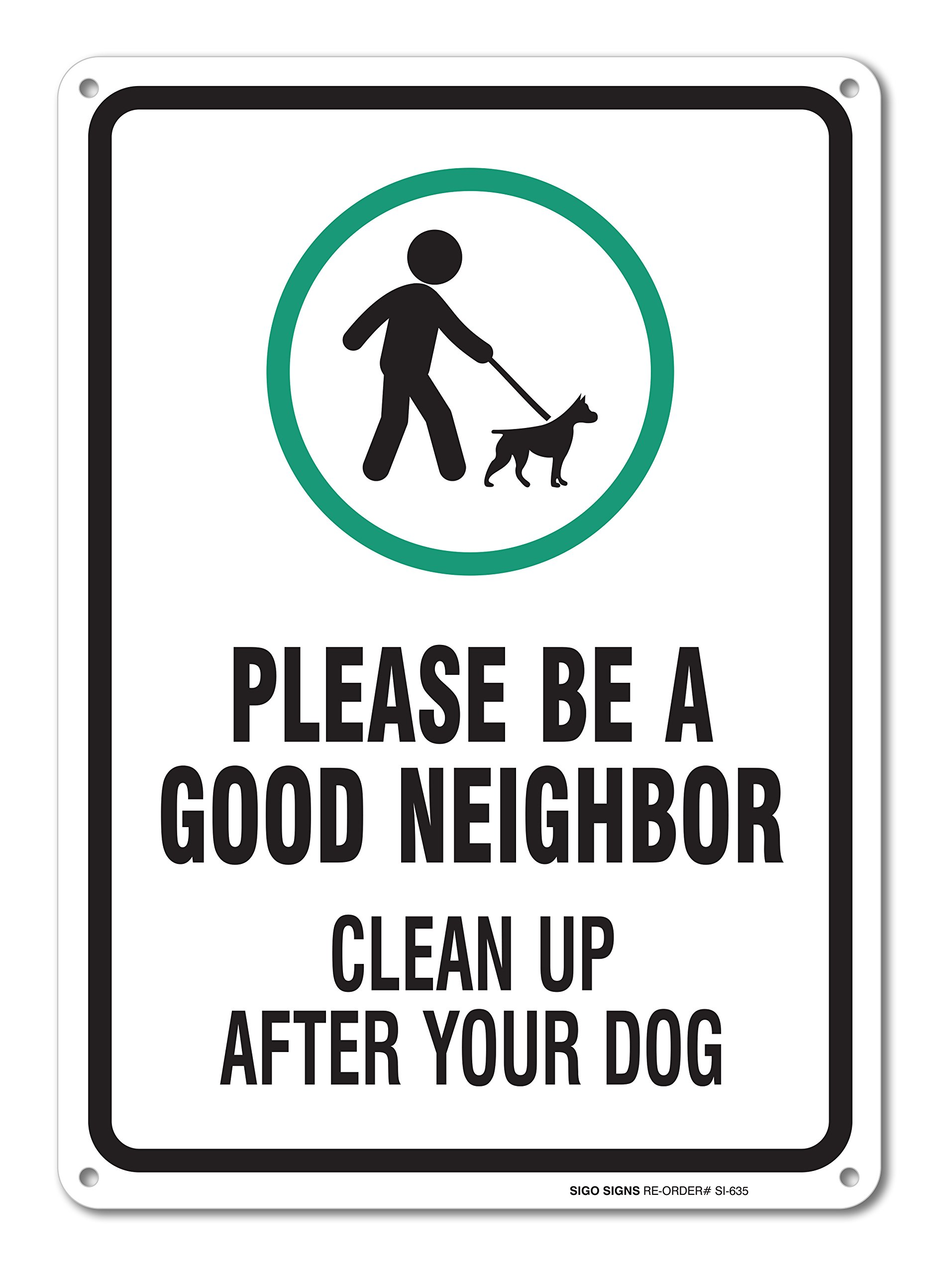 Clean Up After Your Dog Sign, Legend Be A Good Neighbor Clean Up After Your Dog with Graphic, 14'' high x 10'' wide, Black/Green on White, Rust Free Aluminum Sign