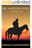 Dig Another Hole: A Western Novel