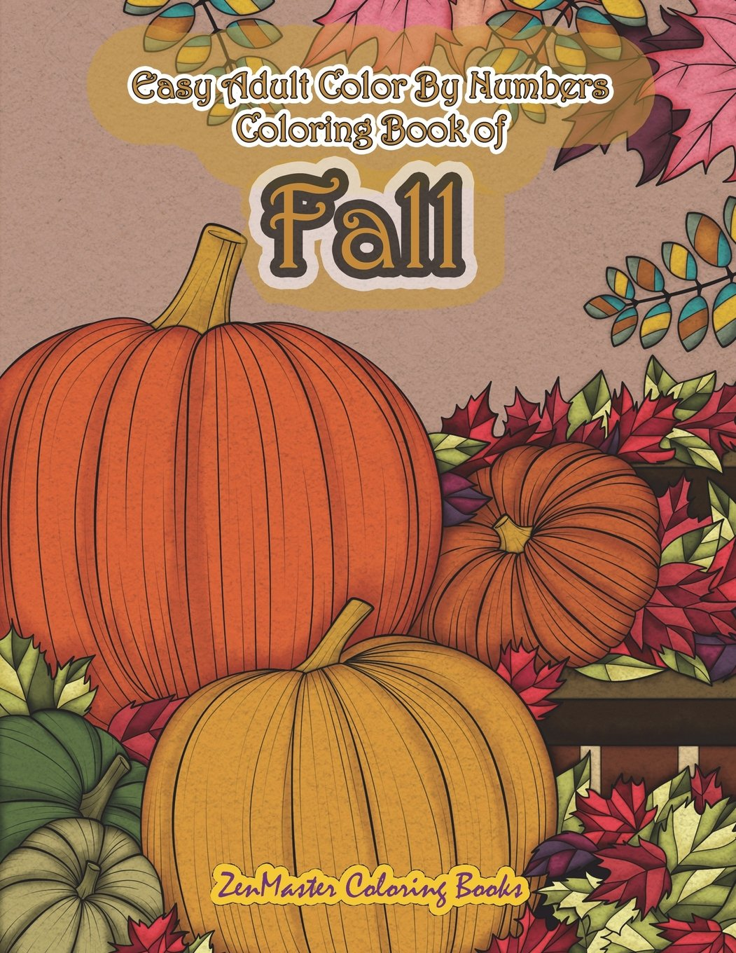 Easy Adult Color By Numbers Coloring Book of Fall: Simple and Easy Color By Number Coloring Book for Adults of Autumn Inspired Scenes and Themes ... Color By Number Coloring Books) (Volume 34) pdf