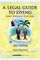 The Legal Guide to Dying...Baby Boomer Edition (Law & Disorder Book 4) Kindle Edition