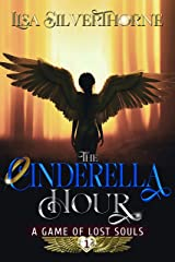 The Cinderella Hour: A Game of Lost Souls Kindle Edition