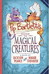Pip Bartlett's Guide to Magical Creatures Hardcover