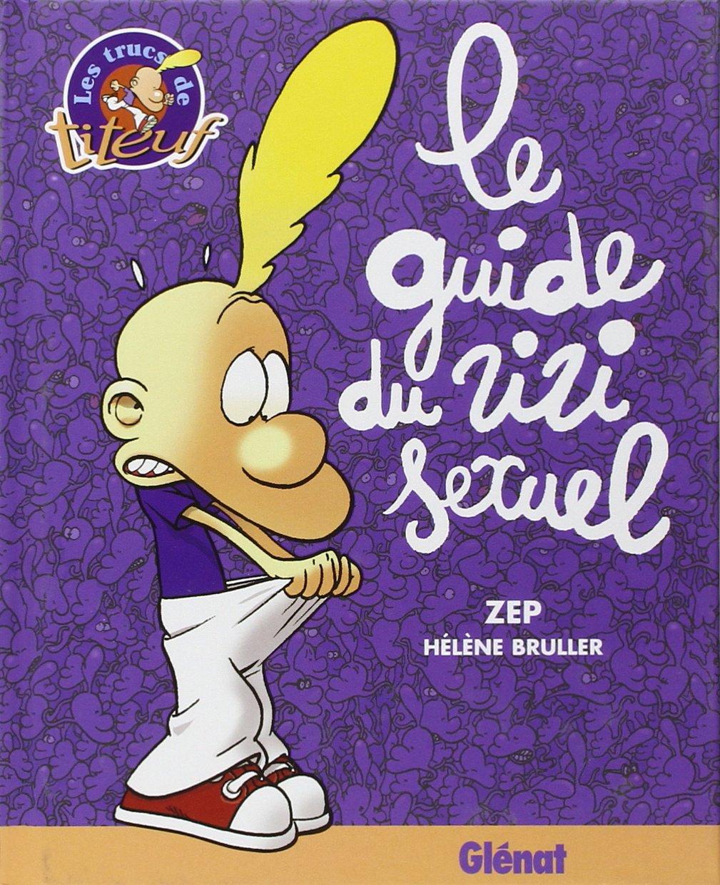 Le guide du zizi sexuel Hélène Bruller ZEP Glénat 2723428028