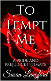 To Tempt Me: A Pride and Prejudice Intimate