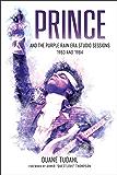 Prince and the Purple Rain Era Studio Sessions: 1983 and 1984