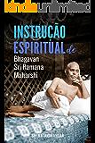 Instrução Espiritual de Bhagavan Sri Ramana Maharshi