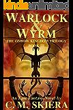 Warlock & Wyrm (The Oxbow Kingdom Trilogy Book 3)