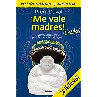 ¡Me vale madres!: Mantras mexicanos para la liberación del espíritu