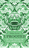Uprooted: On the Trail of the Green Man (English Edition)
