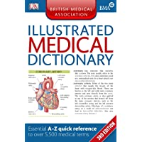 BMA Illustrated Medical Dictionary: Essential A-Z quick reference to over 5,500 medical terms