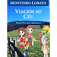 Viagem ao Céu (Série Picapau Amarelo Livro 5)