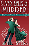 Silver Bells & Murder: A Violet Carlyle Historical Mystery (The Violet Carlyle Mysteries Book 27)